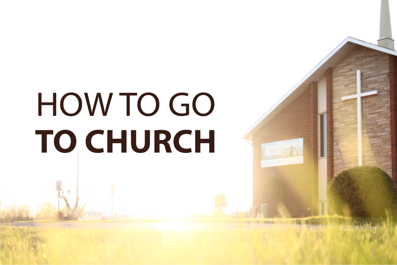 How to Go To Church