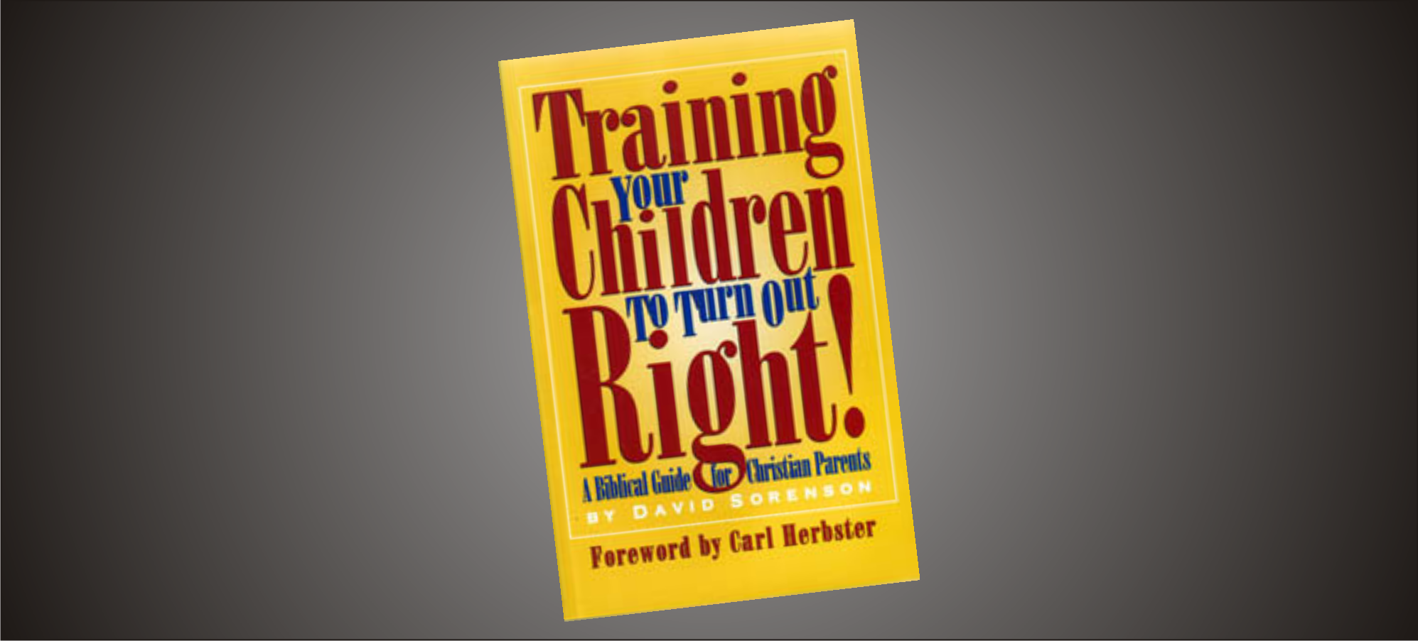 Training Your Children To Turn Out Right!