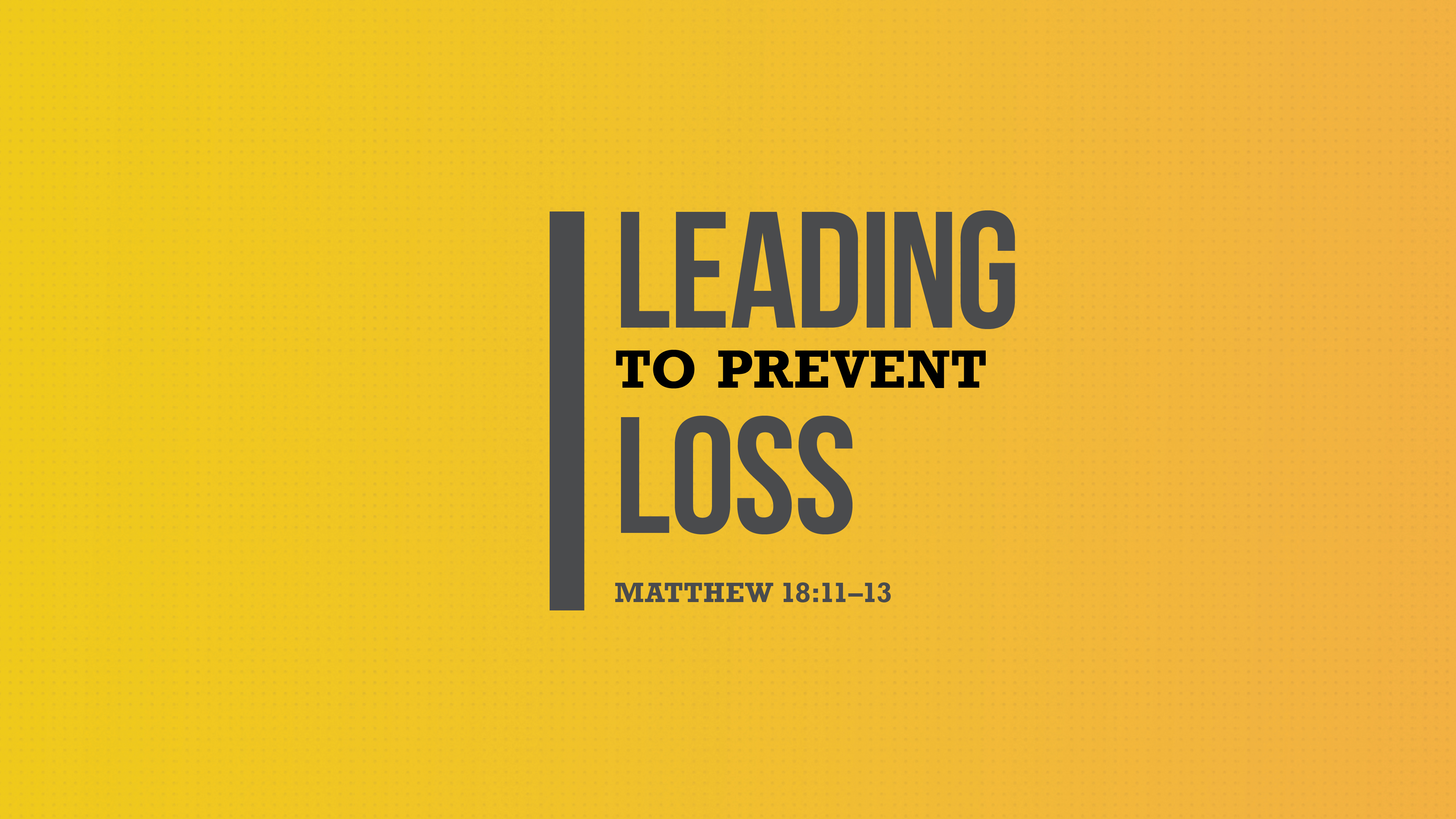Leading to Prevent Loss